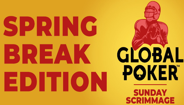 Global Poker Sunday Scrimmage Spring Break